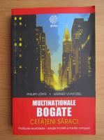 Anticariat: Philipp Lopfe - Multinationale bogate, cetateni saraci