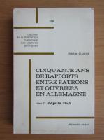 Anticariat: Pierre Waline - Cinquante and de rapports entre patrons et ouvriers en allemagne (volumul 2)