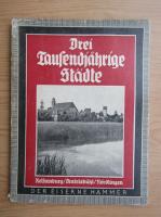 Anticariat: Rudolf Graf Calice - Drei Tausendjahrige Stadte. Rothenburg, Dinkelsbuhl, Rordlingen