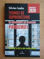 Anticariat: Silvian Leahu - Tehnici de supravietuire in autoizolare pe perioada pandemiei