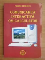 Anticariat: Tiberiu Coroescu - Comunicarea interactiva om-calculator
