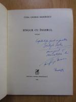 Toma George Maiorescu - Singur cu ingerul (cu autograful autorului)