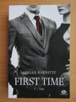 Abigail Barnette - Ian. First time (volumul 1)