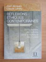 Anticariat: Alain Jacques - Reflexions ethiques contemporaines
