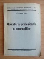 Anticariat: Alexandru Rosca - Orientarea profesionala a anormalilor (1936)