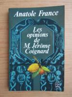 Anticariat: Anatole France - Les opinions de M. Jerome Coignard