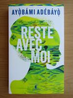 Anticariat: Ayobami Adebayo - Reste avec moi