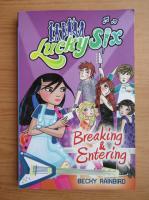 Anticariat: Becky Rainbird - Lucky Six. Breaking and entering