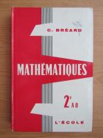 Anticariat: C. Breard - Mathematiques. Classes de seconde A et B