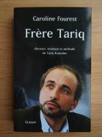 Caroline Fourest - Frere Tariq