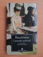 Anticariat: Charles Baudelaire - I paradisi artificiali