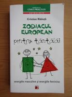 Anticariat: Cristian Raduta - Zodiacul european pentru tantalai