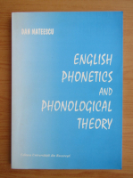 Anticariat: Dan Mateescu - English phonetics and phonological theory