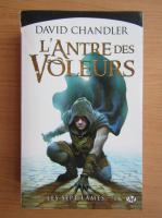David G. Chandler - L'antre des voleurs (volumul 1)