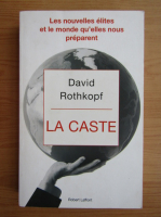 Anticariat: David Rothkopf - La caste