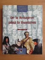 Anticariat: De la Renastere pana la Iluminism, 1492-1789