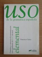 Francisca Castro - Uso de la gramatica espanola