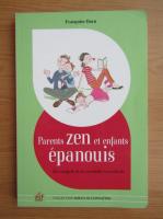 Anticariat: Francoise Dorn - Parents zen et enfants epanouis