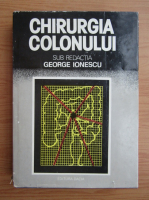 Anticariat: George Ionescu - Chirurgia colonului