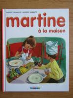 Anticariat: Gilbert Delahaye - Martine a la maison
