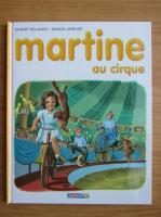 Anticariat: Gilbert Delahaye - Martine au cirque