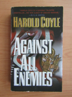Anticariat: Harold Coyle - Against all enemies