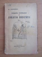 Anticariat: I. Alexandrescu - Originile civilizatiei si evolutia societatii (volumul 1, 1924)