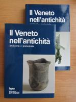 Anticariat: Il Veneto nell'antichita (2 volume)