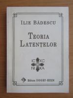 Ilie Badescu - Teoria latentelor