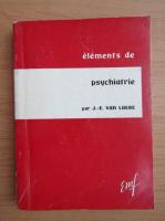 Anticariat: J. E. van Laere - Elements de psychiatrie