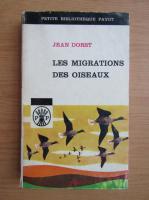 Anticariat: Jean Dorst - Les migrations des oiseaux