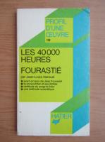 Anticariat: Jean-Louis Harouel - Les 40000 heures. Fourastie
