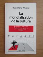 Jean Pierre Warnier - La mondialisation de la culture