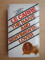 Anticariat: John Le Carre - The naive and sentimental lover
