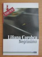 Anticariat: Liliana Corobca - Negrissimo