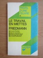 Anticariat: Louis Porcher - Le travail en miettes. Friedmann