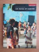 Anticariat: Lucie Dufresne - Les mayas et Cancun