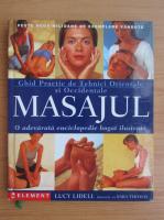 Anticariat: Lucy Lidell - Masajul. Ghid practic de tehnici orientale si occidentale de masaj