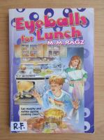 Anticariat: M. M. Ragz - Eyeballs for lunch