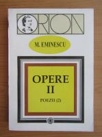 Anticariat: Mihai Eminescu - Opere (volumul 2)