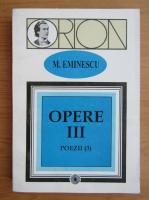 Anticariat: Mihai Eminescu - Opere (volumul 3)