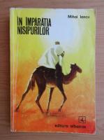 Anticariat: Mihai Iancu - In imparatia nisipurilor