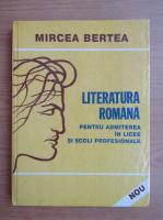 Anticariat: Mircea Bertea - Literatura romana pentru admiterea in licee si scoli profesionale