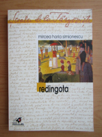 Anticariat: Mircea Horia Simionescu - Redingota