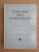 Anticariat: N. Bourbaki - Elements de mathematique. Theorie des ensembles