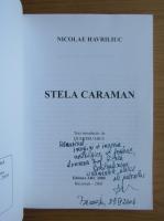 Anticariat: Nicolae Havriliuc - Stela Caraman (cu autograful autorului)