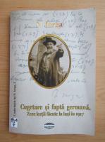 Nicolae Iorga - Cugetare si fapta germana