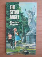 Anticariat: Pamela Rogers - The stone angel