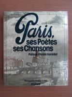 Paris, ses poetes, ses chansons
