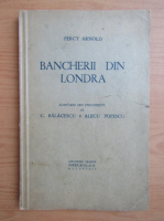 Anticariat: Percy Arnold - Bancherii din Londra (1939)